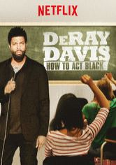 DeRay Davis: How to Act Black