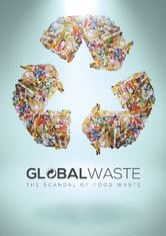 Global Waste: The Scandal of Food Waste