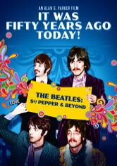 It Was Fifty Years Ago Today! The Beatles: Sgt. Pepper and Beyond